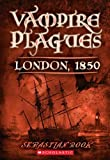 Sebastian Rook London, 1850 (Vampire Plagues)