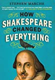 img - for By Stephen Marche How Shakespeare Changed Everything (Reprint) book / textbook / text book