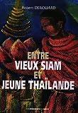 echange, troc Robert Derouard - Entre vieux Siam et jeune Thaïlande