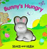 Bunny's Hungry Bb (Squeeze & Squeak)