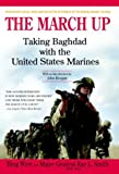 img - for The March Up: Taking Baghdad with the United States Marines book / textbook / text book
