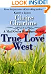True Love West (A Mail Order Romance...