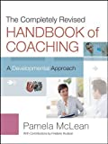 img - for The Completely Revised Handbook of Coaching: A Developmental Approach by McLean, Pamela (2012) Hardcover book / textbook / text book