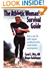The Athletic Woman's Survival Guide: How to Win the Battle Against Eating Disorders, Amenorrhea, and Osteoporosis