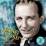 Original Crooner ~ Bing Crosby
