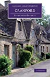 Elizabeth Cleghorn Gaskell Cranford: By the Author of 'Mary Barton', 'Ruth', etc. (Cambridge Library Collection - Fiction and Poetry)
