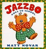 Jazzbo Goes to School (Jazzbo & Friends)