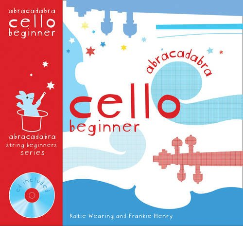 Abracadabra Strings Beginners,Abracadabra - Abracadabra Cello Beginner (Pupil's book + CD)