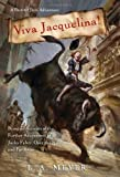 L A Meyer Viva Jacquelina!: Being an Account of the Further Adventures of Jacky Faber, Over the Hills and Far Away (Bloody Jack Adventures)