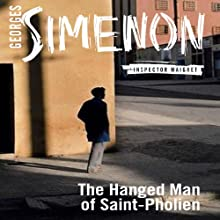 The Hanged Man of Saint-Pholien: Inspector Maigret; Book 4 Audiobook by Georges Simenon, Linda Coverdale (translator) Narrated by Gareth Armstrong