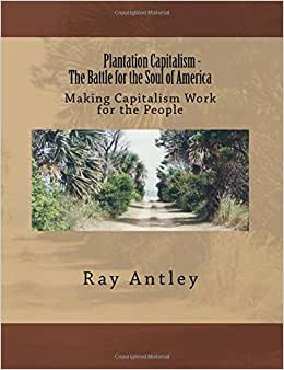 Plantation Capitalism - The Ongoing Battle For The Soul Of America