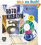 Foto-Kreativ-Lab: 52 effektvolle Expe...