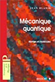 img - for Mecanique quantique : Atomes et molecules avec exercices corriges book / textbook / text book