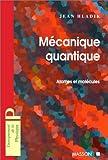 img - for Mecanique quantique : Atomes et molecules avec exercices corriges book / textbook / text book
