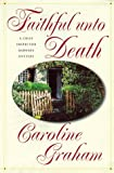 Faithful Unto Death (0312185774) by Graham, Caroline