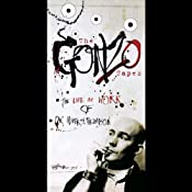 The Gonzo Tapes: The Life And Work of Dr. Hunter S. Thompson | [Hunter S. Thompson]