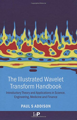 The Illustrated Wavelet Transform Handbook: Introductory Theory and Applications in Science, Engineering, Medicine and Finance