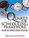 Quartz Job Scheduling Framework: Buil...