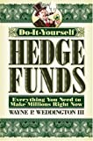 Image of Do-it-yourself Hedge Funds: Everything You Need to Make Millions Right Now