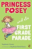 Princess Posey and the First Grade Parade: Book 1 (Princess Posey, First Grader)