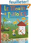 Le moulin � paroles
