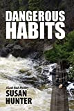 Book cover image for Dangerous Habits: A Leah Nash Mystery Thriller (Leah Nash Mysteries Book 1)