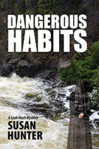 Dangerous Habits: A Leah Nash Mystery Thriller by Susan Hunter ebook deal