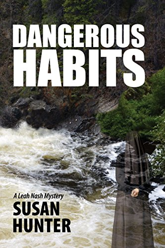 Dangerous Habits: A Leah Nash Mystery Thriller (Leah Nash Mysteries Book 1)