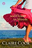 Wallflower in Bloom: A Novel (1451672772) by Cook, Claire