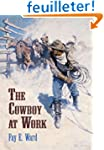 The Cowboy at Work: All About His Job...