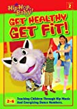 Its Hip Hop Baby!: Get Healthy, Get Fit