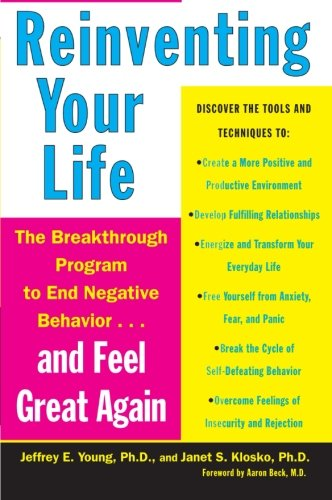 Reinventing Your Life: The Breakthrough Program to End Negative Behavior and Feel Great Again - Malaysia Online Bookstore