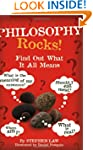 Philosophy Rocks!: Find Out What It A...