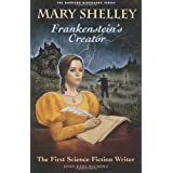 "Mary Shelley: Frankenstein's Creator: Frankenstein's Creator - The First Science Fiction Writer (Barnard Biography)von ""Joan Kane Nichols"""