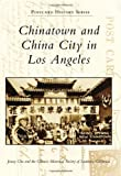 Search : Chinatown and China City in Los Angeles (Postcard History)