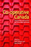 img - for Co-operative Canada: Empowering Communities and Sustainable Businesses book / textbook / text book