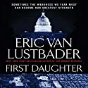 First Daughter: A Jack McClure Thriller (       UNABRIDGED) by Eric Van Lustbader Narrated by Richard Ferrone