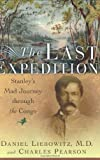 img - for The Last Expedition: Stanley's Mad Journey Through the Congo by Pearson, Charles, Liebowitz, Daniel (2005) Hardcover book / textbook / text book
