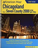American Map 2008 Chicagoland Illinois, Seven County Atlas (American Map Chicagoland Illinois, Seven County Atlas)