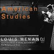 American Studies | [Louis Menand]