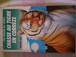Chasse au tigre en Corrèze