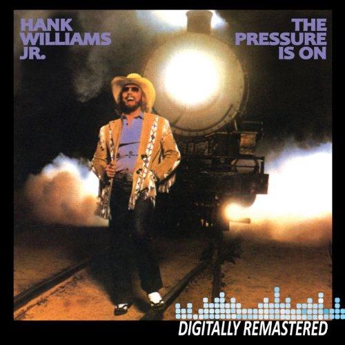 Hank Williams Jr. - Pressure Is On - Zortam Music