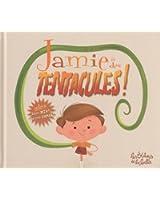 Jamie a des tentacules !, Tome 1 :