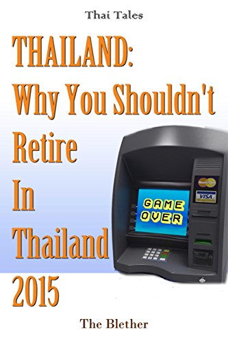 Why You Shouldn't Retire To Thailand 2015 (Thai Life Book 9) PDF