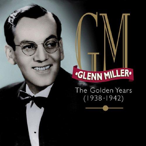 GLENN MILLER - Golden Years: 1938-42 - Zortam Music