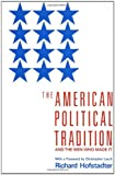 The American Political Tradition: And the Men Who Made it (0679723153) by Richard Hofstadter