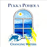 Changing Waters By Pekka Pohjola (0001-01-01)