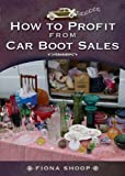 How to Profit from Car Boot Sales Fiona Shoop