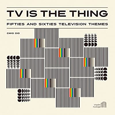 TV Is The Thing - Fifties And Sixties TV Themes