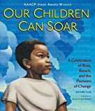 img - for Our Children Can Soar: A Celebration of Rosa, Barack, and the Pioneers of Change book / textbook / text book